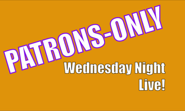 Patrons-Only Wednesday Night Live!
